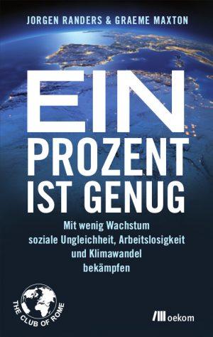 Buch - Ein Prozent ist genug - von von Jorgen Randers und Graeme Maxton - Ratingen.nachhaltig